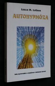 náhled knihy - Autohypnóza : jak ji provádět a využívat v běžném životě