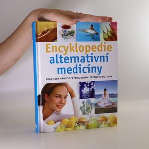 náhled knihy - Encyklopedie alternativní medicíny. Praktický průvodce přírodními léčebnými postupy.