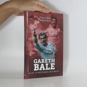 náhled knihy - Gareth Bale. Kluk, co roztančil bílý balet