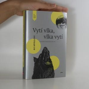 náhled knihy - Vytí vlka, vlka vytí