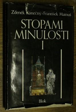 náhled knihy - Stopami minulosti : kapitoly z dějin Moravy a Slezska. Sv. 1., do roku 1781