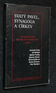 náhled knihy - Svatý Pavel, synagoga a církev : teologické úvahy nad židovsko-křesťanskými vztahy