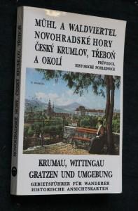 náhled knihy - Mühl a Waldviertel, Novohradské hory, Český Krumlov, Třeboň a okolí = Krumau, Wittingau, Gratzen und Umgebung