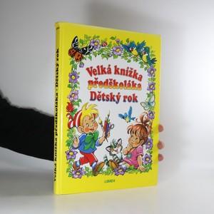 náhled knihy - Velká knížka předškoláka. Dětský rok (pomalovaná)