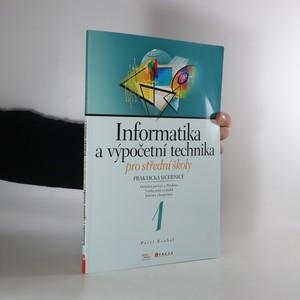 náhled knihy - Informatika a výpočetní technika pro střední školy. Praktická učebnice 1