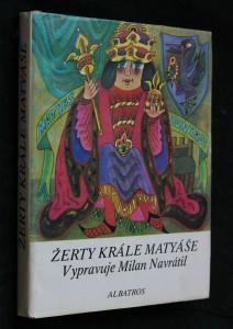 náhled knihy - Žerty krále Matyáše : tři tucty kratochvilných vyprávění a pět příhod nádavkem o vladaři všech Uhrů