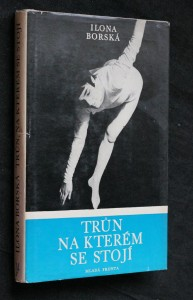 náhled knihy - Trůn, na kterém se stojí : [Kniha o Evě Bosákové]