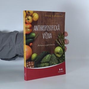 náhled knihy - Anthroposofická výživa. Potraviny a jejich kvalita