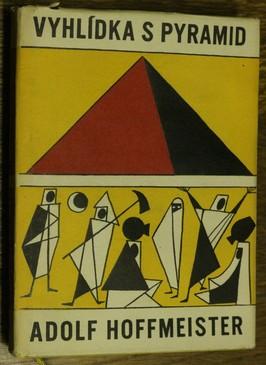 náhled knihy - Vyhlídka s pyramid : cestopisná reportáž o novém mládí nejstarší kultury světa