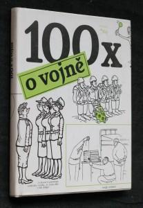 náhled knihy - 100x o vojně : [kniha kresleného humoru]