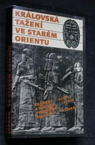 náhled knihy - Královská tažení ve starém Orientu : prameny k dějinám starověké Palestiny