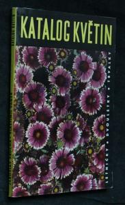 Katalog květin : Letničky, dvouletky, trvalky