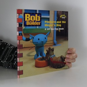 náhled knihy - Bob the Builder. Pilchard and the Mayor's Dog (A Lift-the-Flap Book)