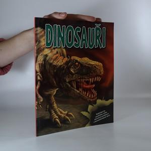 náhled knihy - Dinosauři. Nahlédni do zaniklého světa děsivých predátorů i mírumilovných obrů