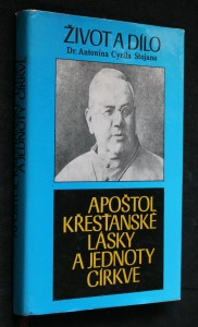 náhled knihy - Apoštol křesťanské lásky a jednoty církve : život a dílo Dr. Antonína Cyrila Stojana