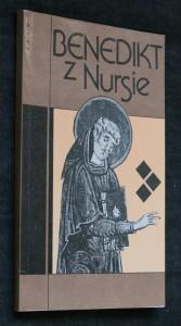 Benedikt z Nursie : otec západního mnišství : esej