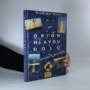 náhled knihy - Orion hlavou dolů aneb Křížem krážem jihem Austrálie