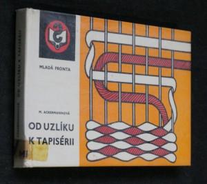 náhled knihy - Od uzlíku k tapisérii : macramé-ruční tkaní koberců