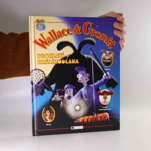 náhled knihy - Wallace & Gromit. Prokletí králíkodlaka