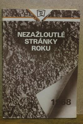 náhled knihy - Nezažloutlé stránky roku 1968 : Sborník článků uveřejněných v Rudém právu od října 1987 do dubna 1989