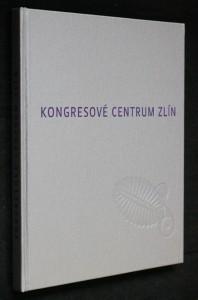 náhled knihy - Kongresové centrum Zlín : příběh proskleného diatomu