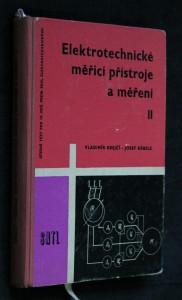 Elektrotechnické měřicí přístroje a měření : Učeb. text pro 4. roč. prům. škol elektrotechn. 2. [díl]