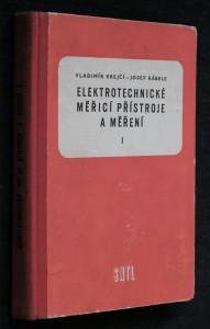 náhled knihy - Elektrotechnické měřicí přístroje a měření : Učebnice pro prům. školy elektrotechn. 1. [díl]