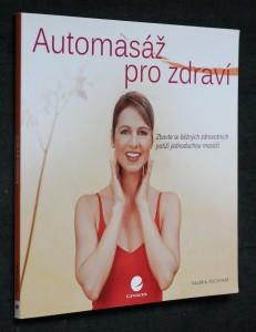 náhled knihy - Automasáž pro zdraví : zbavte se běžných zdravotních potíží jednoduchou masáží