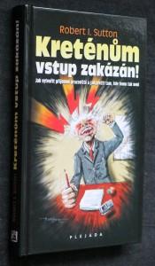 náhled knihy - Kreténům vstup zakázán! : jak vytvořit příjemné pracoviště a jak přežít tam, kde tomu tak není