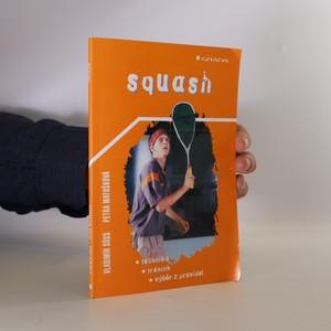 náhled knihy - Squash. Technika, trénink, výběr z pravidel