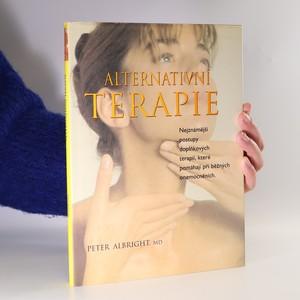 náhled knihy - Alternativní terapie. Nejznámější postupy doplňkových terapií, které pomáhají při běžných onemocněních