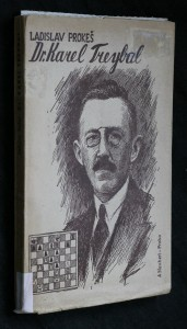náhled knihy - Dr. Karel Treybal : Život a dílo českého šachového mistra