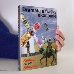 náhled knihy - Dramata a frašky ekonomie. Kohout se ptá Kohouta