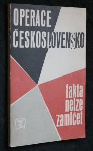 náhled knihy - Operace Československo : fakta nelze zamlčet