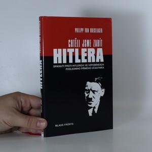 náhled knihy - Chtěli jsme zabít Hitlera. Spiknutí proti Hitlerovi ve vzpomínkách posledního přímého účastníka