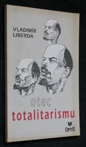 náhled knihy - Otec totalitarismu : [O V. I. Leninovi]