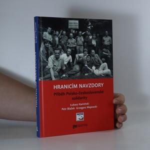 náhled knihy - Hranicím navzdory. Příběh Polsko-československé solidarity
