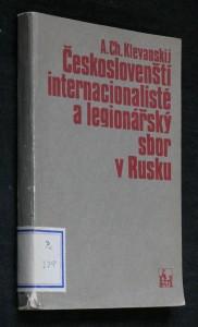 náhled knihy - Českoslovenští internacionalisté a legionářský sbor v Rusku