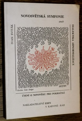 náhled knihy - Novosvětská symfonie, aneb, Dialektika abnormalizace : (čtení o novověku pro pokročilé)