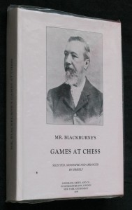 Mr. Blackburne's games at chess  1899 (REPRINT)