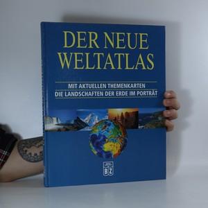 náhled knihy - Der neue Weltatlas. Mit aktuellen Themenkarten die Landschaften der Erde im Porträt