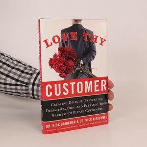 náhled knihy - Love thy customer. Creating delight, preventing dissatisfaction, and pleasing your hardest-to-please customers