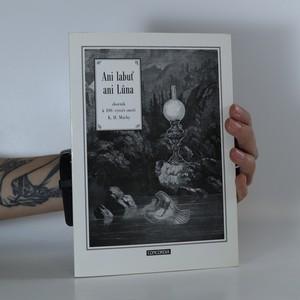 náhled knihy - Ani labuť ani Lůna. Sborník k stému výročí smrti Karla Hynka Máchy