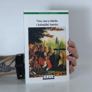 náhled knihy - Víra, rasa a etnicita v koloniální Americe