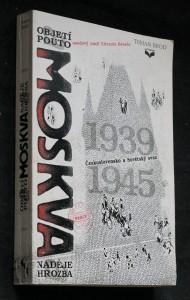 náhled knihy - Moskva : objetí a pouto : Československo a Sovětský Svaz 1939-1945