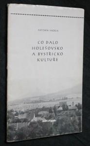 náhled knihy - Co dalo Holešovsko a Bystřicko kultuře I, počátky kultury a literatura od obrození