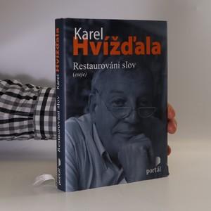 náhled knihy - Restaurování slov (eseje a texty o médiích 2005-2008)