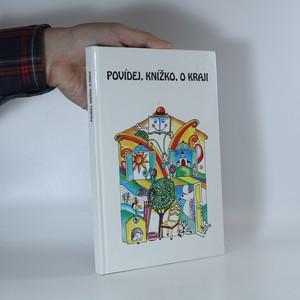 náhled knihy - Povídej, knížko, o kraji. Regionální čítanka Třebíčska pro 1.-5. ročník základní školy