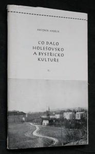 náhled knihy - Co dalo Holešovsko a Bystřicko kultuře II. Umění a umělci regionu od obrození