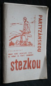 náhled knihy - Partyzánskou stezkou: celostátní branný noční orientační závod na počest 25. výročí osvobození